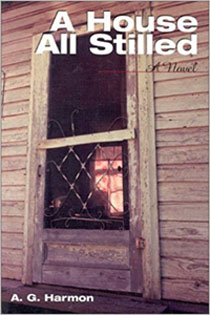 A House All Stilled: A Novel by A.G. Harmon