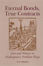 Eternal Bonds, True Contracts: Law and Nature in Shakespeare's Problem Plays -- additional information