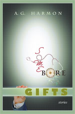Some Bore Gifts - poems by A.G. Harmon